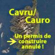 Historique relatif à l'annulation du PLU de Cauro en général et du secteur de «Rosetu» en particulier. Par une délibération du 28 novembre 2017, le conseil municipal de Cavru/Cauro a […]