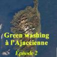 Un petit résumé imagé du premier épisode de notre «passighjata aiaccina»publié sur votre site favori le 4 août dernier : http://www.ulevante.fr/green-washing-a-lajaccienne-episode-n-1/ Éternels insatisfaits que nous sommes, nous ne vous avions […]