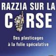 Razzia sur la Corse : Des plasticages à la folie spéculative… Le livre d'Hélène Constanty paru aux éditions Fayard, interpelle tous les Corses face à une nouvelle menace : celle […]