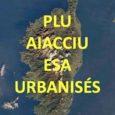 En même temps qu'il inclut, dans son décompte des espaces stratégiques agricoles de la commune, des terres ne répondant pas aux critères d'éligibilité desdits espaces, le PLU révisé d'Aiacciu classe […]
